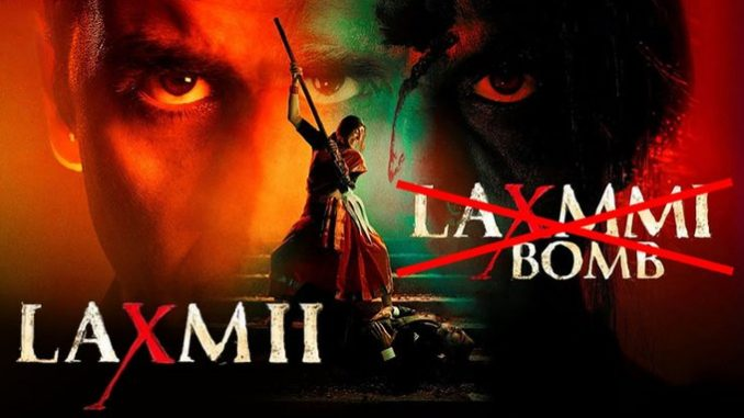 Akshay Kumar starring Laxmmi Bomb is now 'Laxmii'